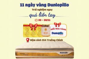 [Chương trình mới] 11 Ngày Vàng Trải Nghiệm Đệm Dunlopillo